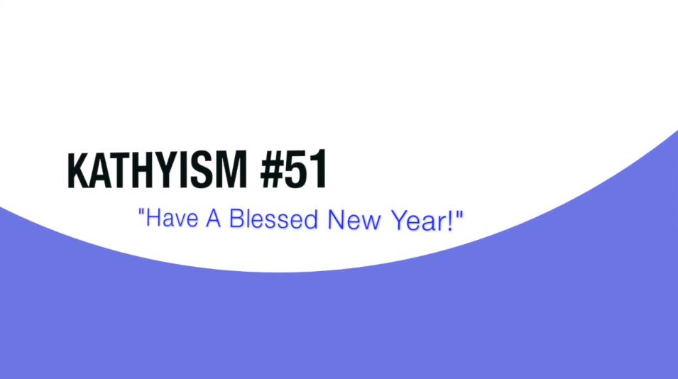"""Kathyism #51 – """"Have a Blessed New Year""""   Celebrate Kids"""